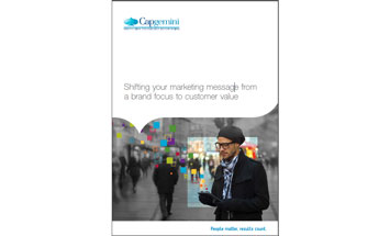 Shifting your marketing message from a brand focus to customer value