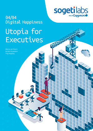 Digital Happiness 4: Utopia for executives