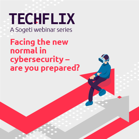 Facing the new normal in cybersecurity - are you prepared?