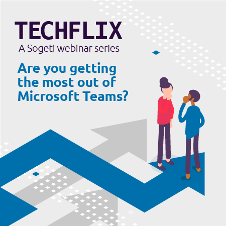 Are you getting the most out of Microsoft Teams?